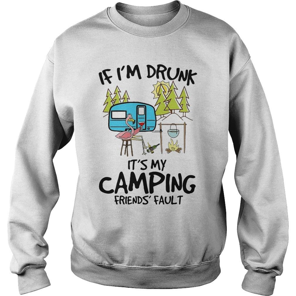 Flamingo If I'm Drunk It's My Camping Friend's Fault Sweater