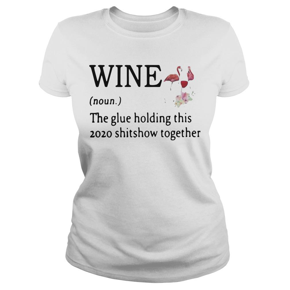 Flamingo Wine Noun The Glue Holding This 2020 Shitshow Together Longsleeve