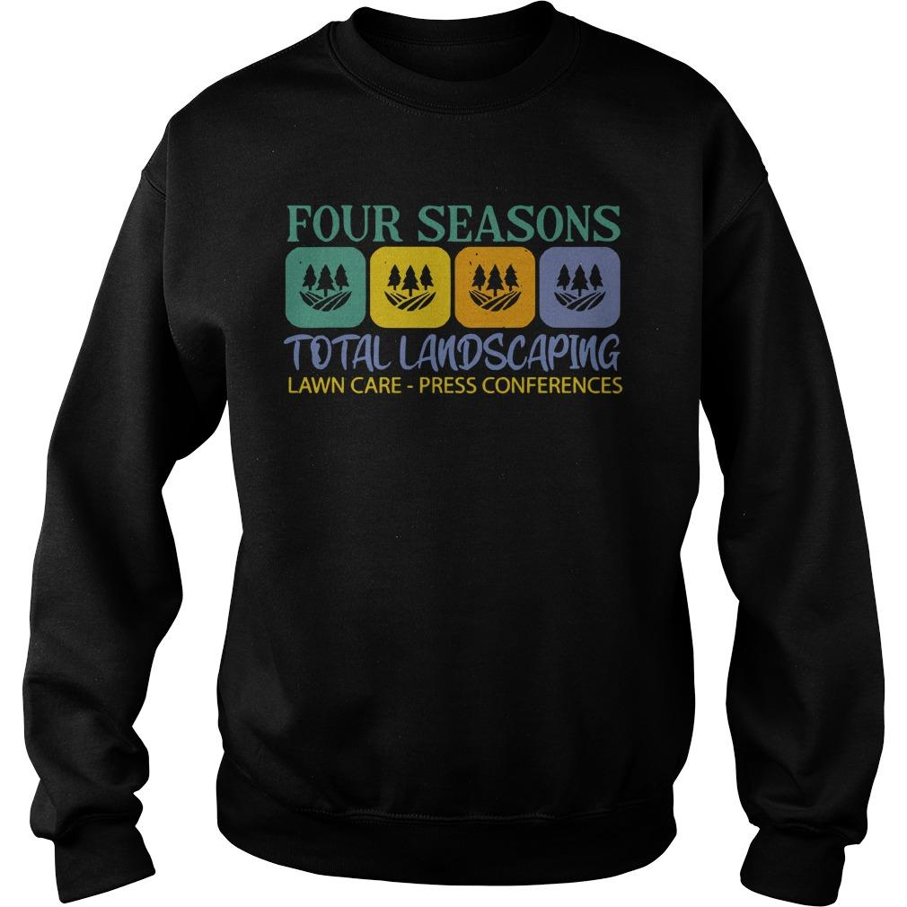 Four Seasons Total Landscaping Lawn Care Press Conferences Sweater