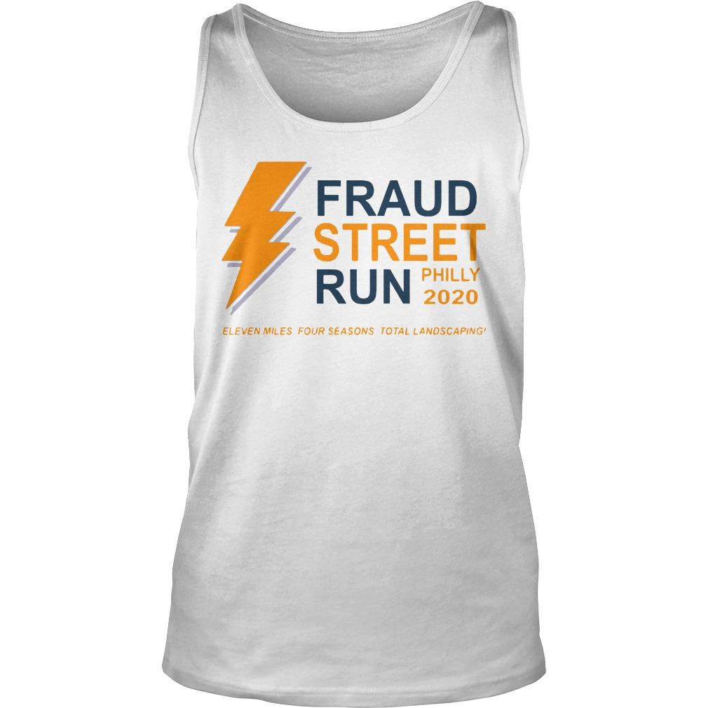 Fraud Street Run Philly 2020 Eleven Miles Four Seasons Total Landscaping Tank Top