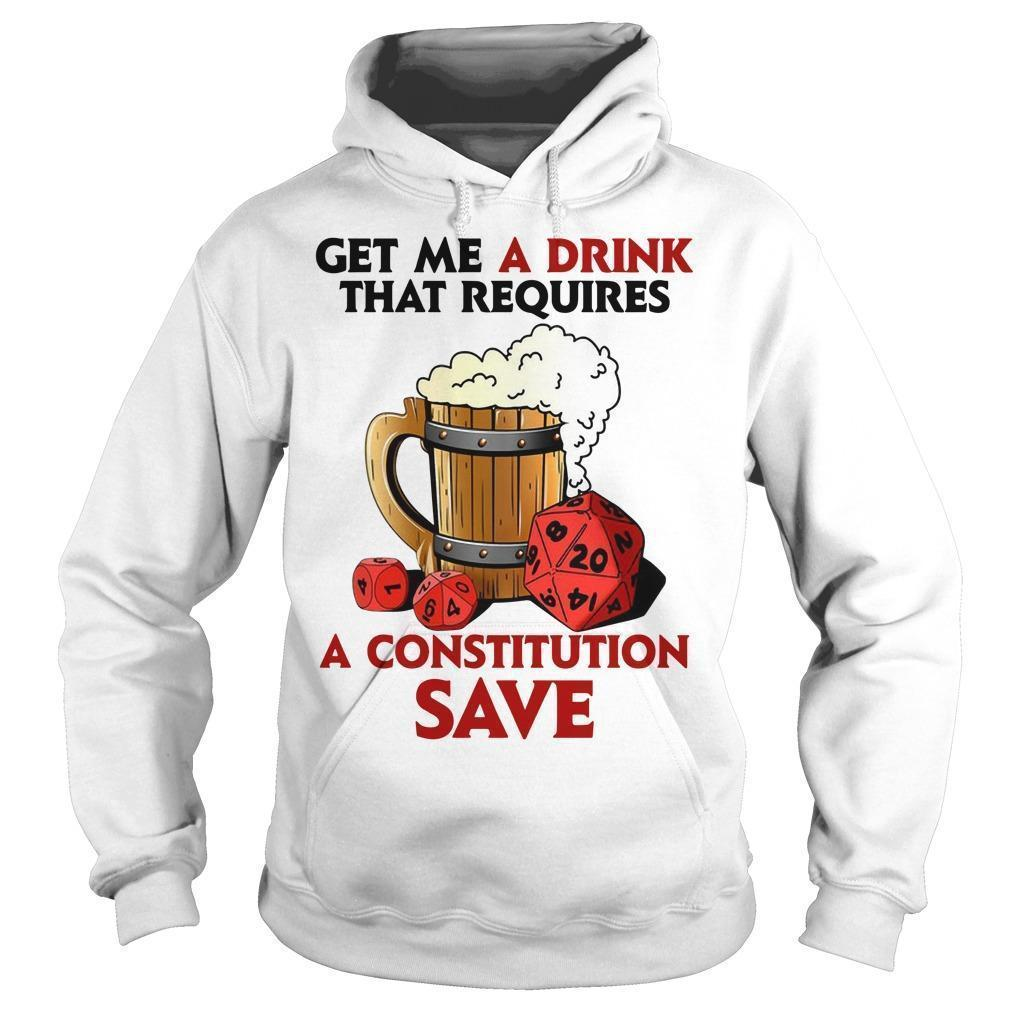 Get Me A Drink That Requires A Constitution Save Hoodie