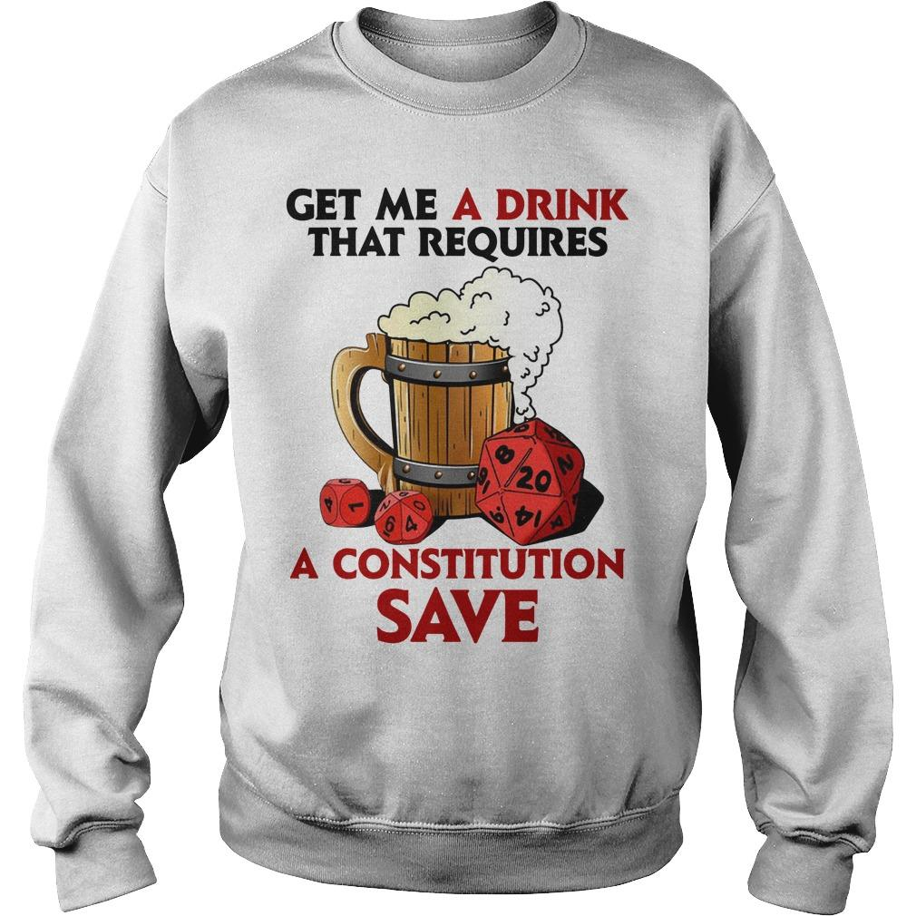 Get Me A Drink That Requires A Constitution Save Sweater