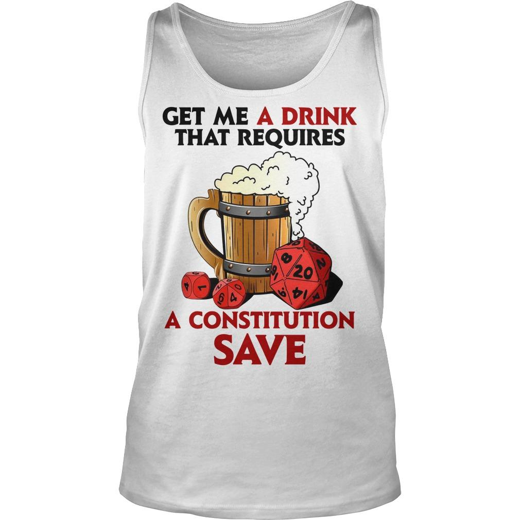 Get Me A Drink That Requires A Constitution Save Tank Top