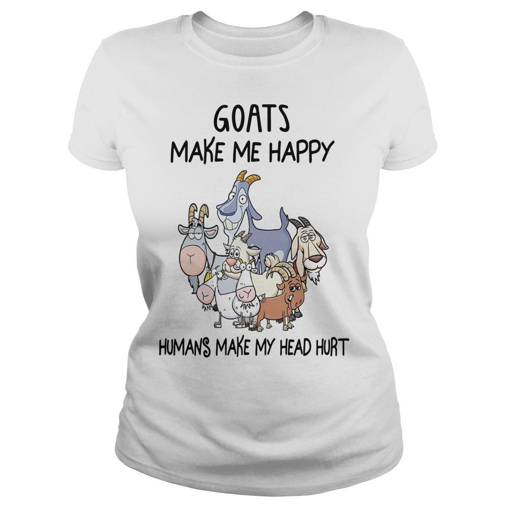 Goats Make Me Happy Humans Make My Head Hurt Longsleeve