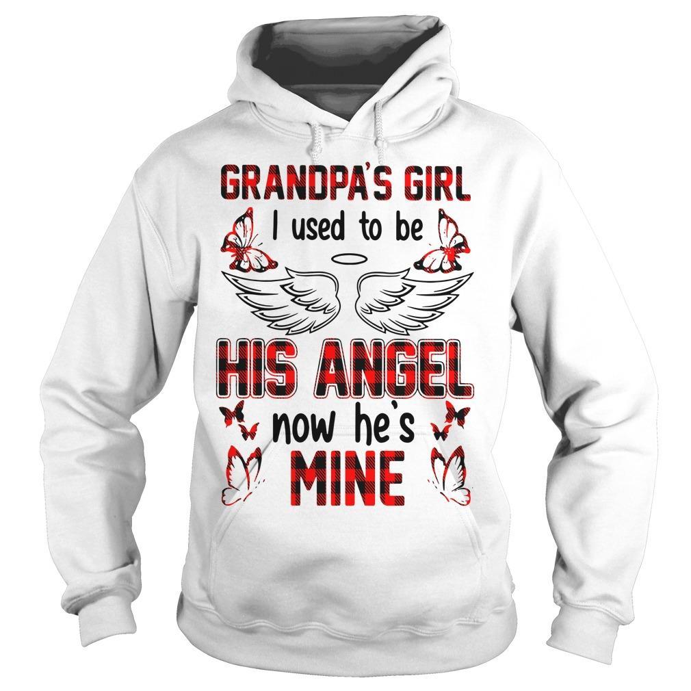 Grandpa's Girl I Used To Be His Angel Now He's Mine Hoodie