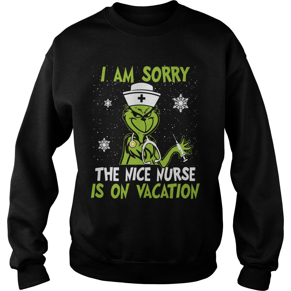Grinch I Am Sorry The Nice Nurse Is On Vacation Sweater