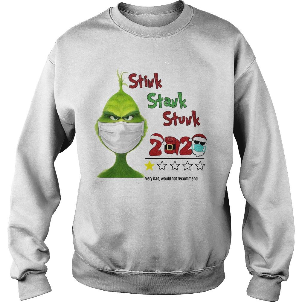 Grinch Stink Stank Stunk 2020 Very Bad Would Not Recommend Sweater