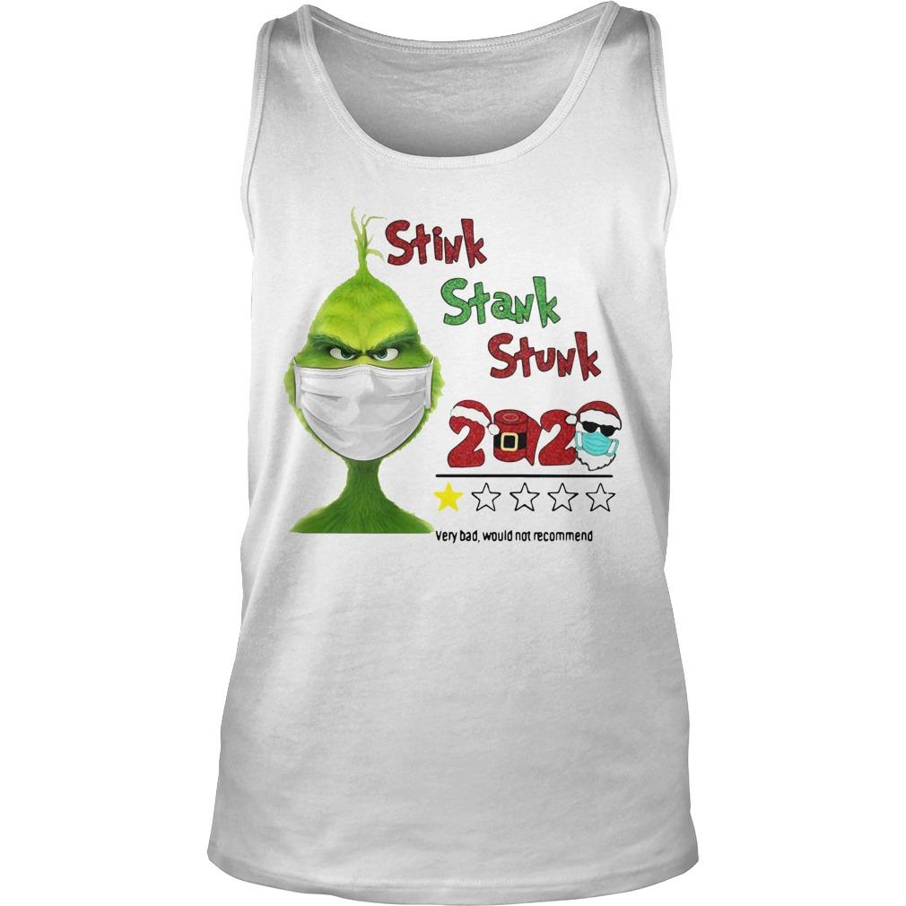 Grinch Stink Stank Stunk 2020 Very Bad Would Not Recommend Tank Top