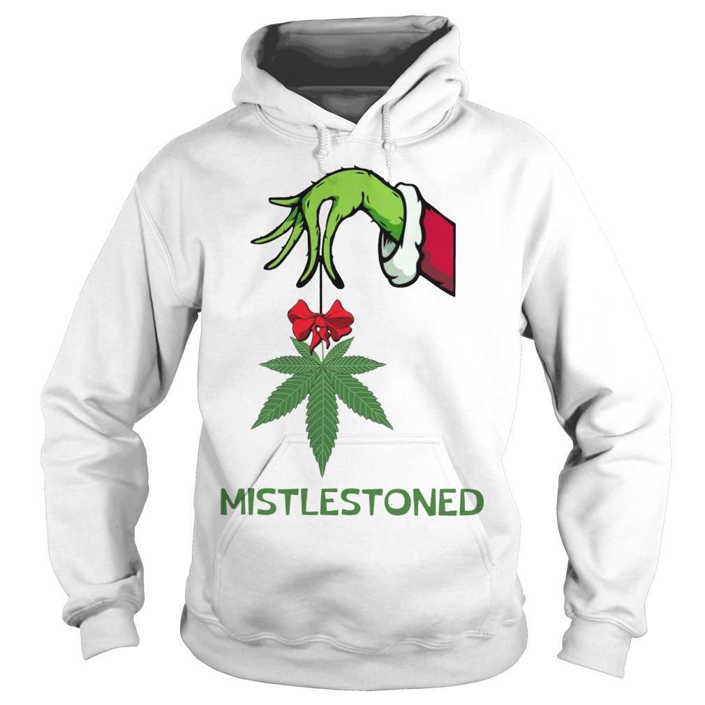 Grinch Weed Mistlestoned Hoodie