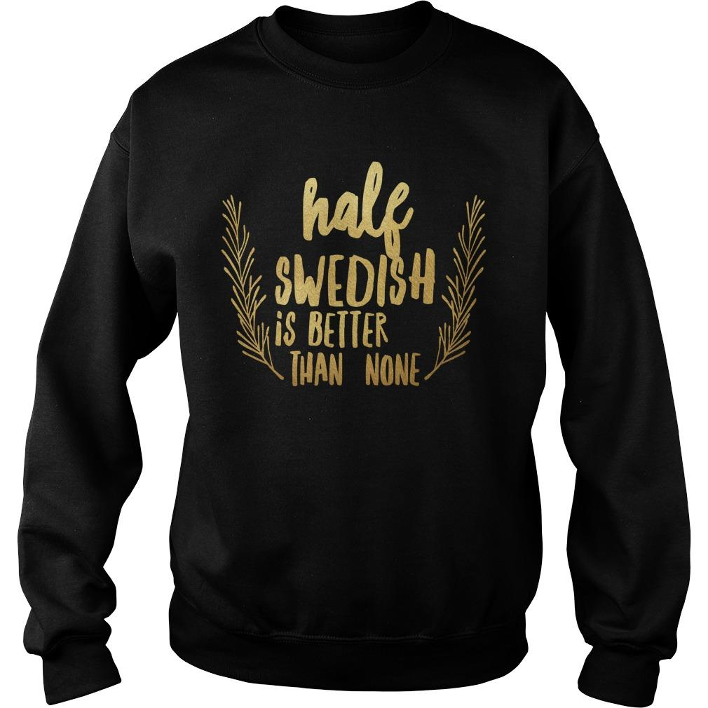 Half Swedish Is Better Than None Sweater