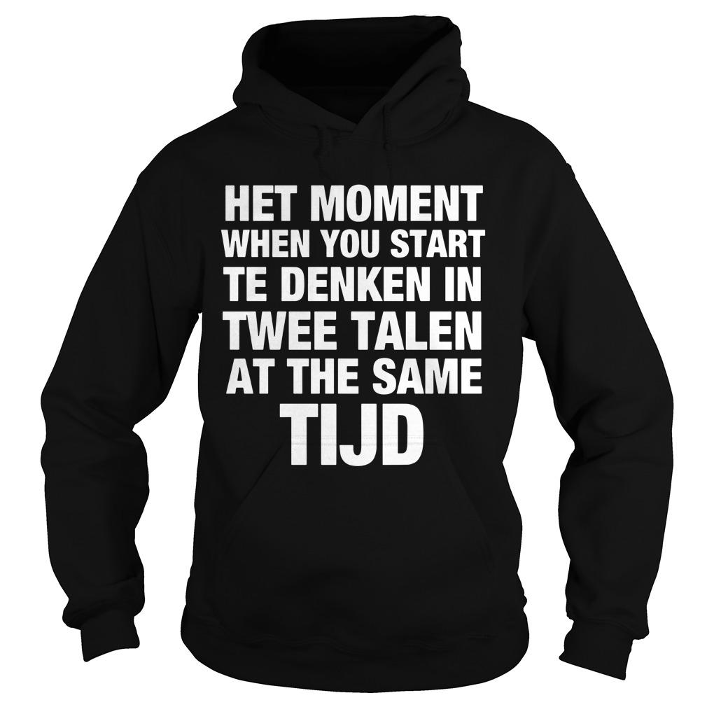 Het Moment When You Start Te Denken In Twee Talen At The Same Tijd Hoodie