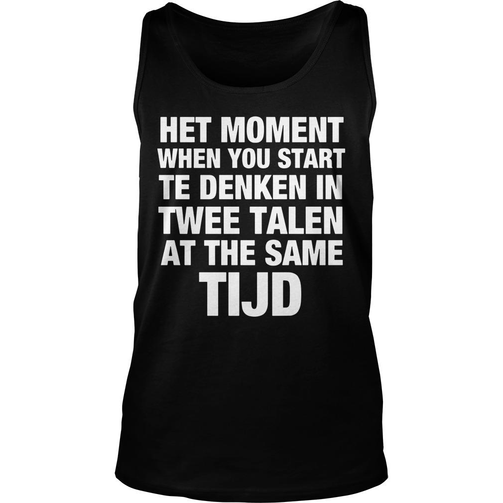 Het Moment When You Start Te Denken In Twee Talen At The Same Tijd Tank Top