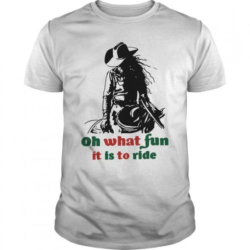 Horse Girl Oh What Fun It Is To Ride Shirt
