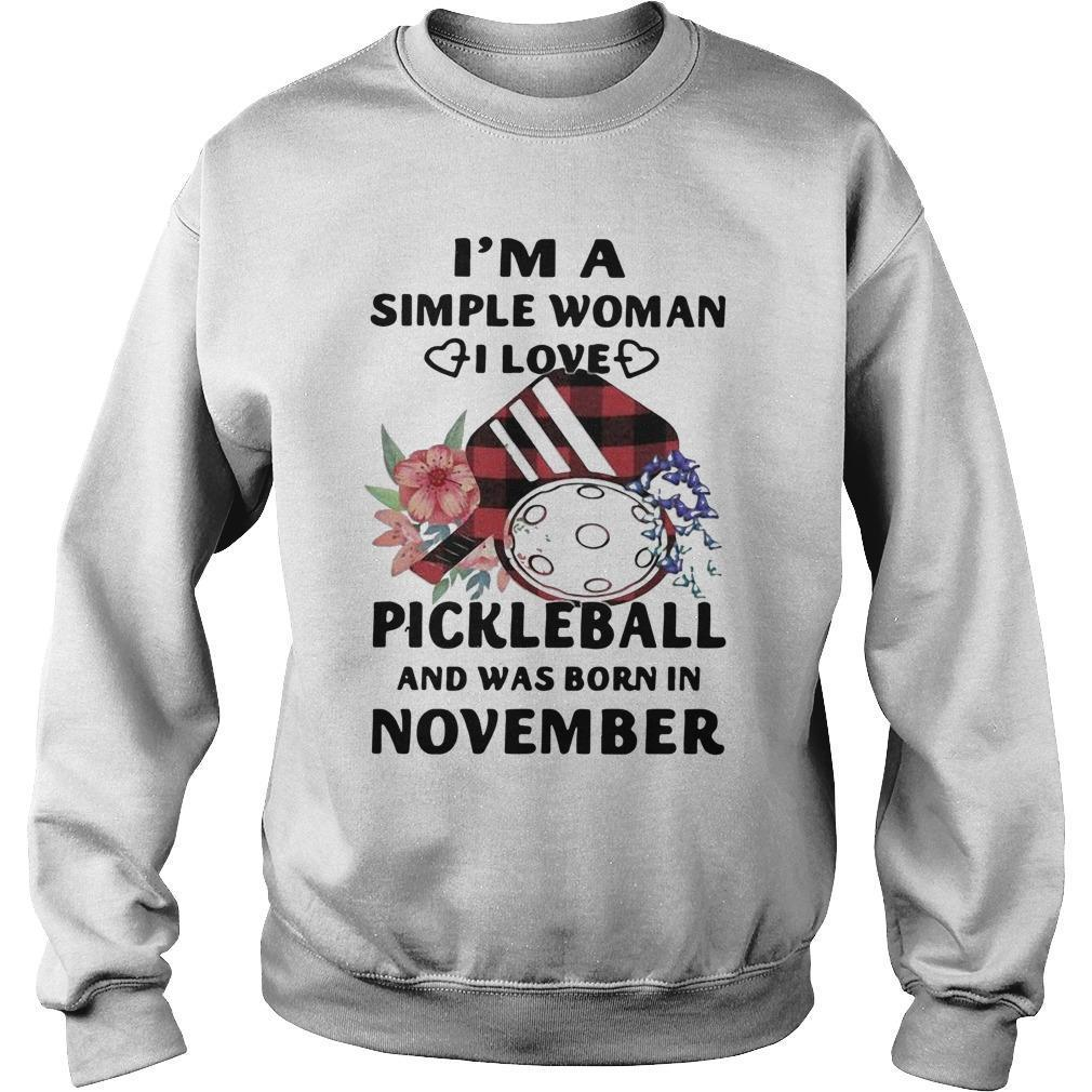 I'm A Simple Woman I Love Pickleball And Was Born In November Sweater
