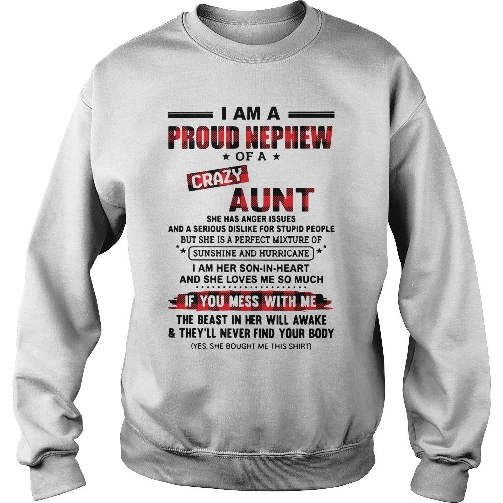 I Am A Proud Nephew Of A Crazy Aunt She Has Anger Issues Sweater