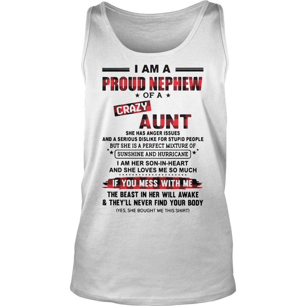 I Am A Proud Nephew Of A Crazy Aunt She Has Anger Issues Tank Top