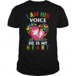I Am His Voice He Is My Heart Shirt