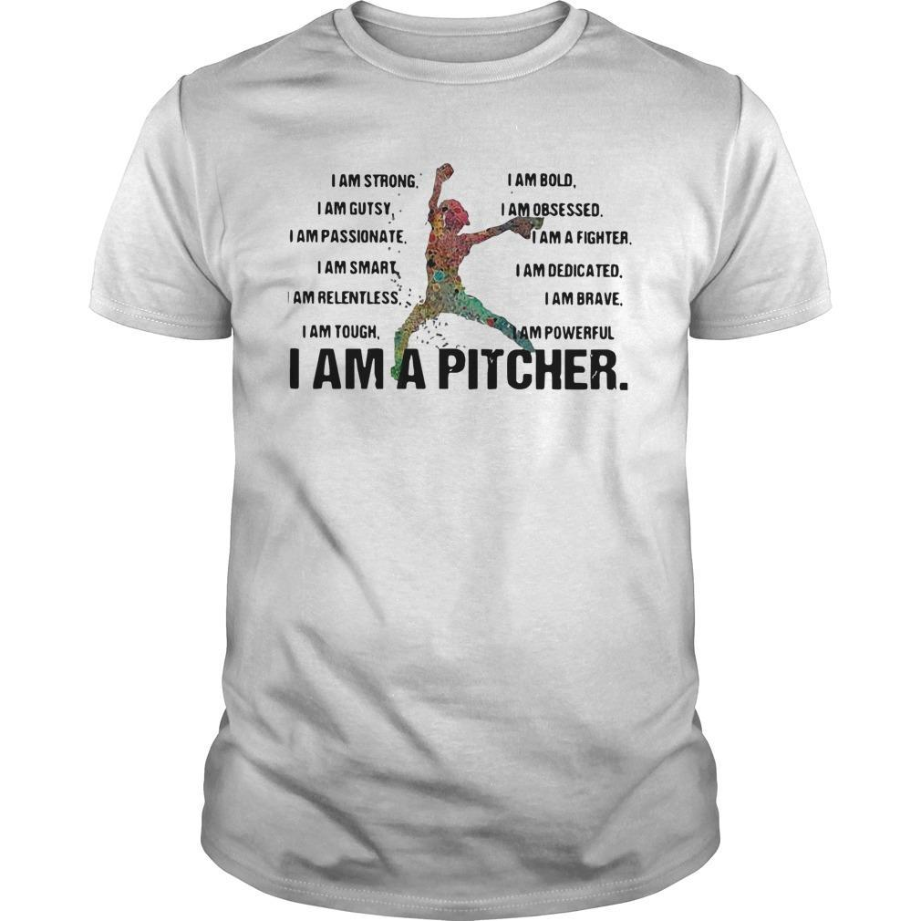 I Am Strong Bold Gutsy Obsessed Passionate Fighter I Am A Pitcher Longsleeve