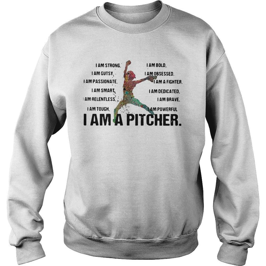 I Am Strong Bold Gutsy Obsessed Passionate Fighter I Am A Pitcher Sweater