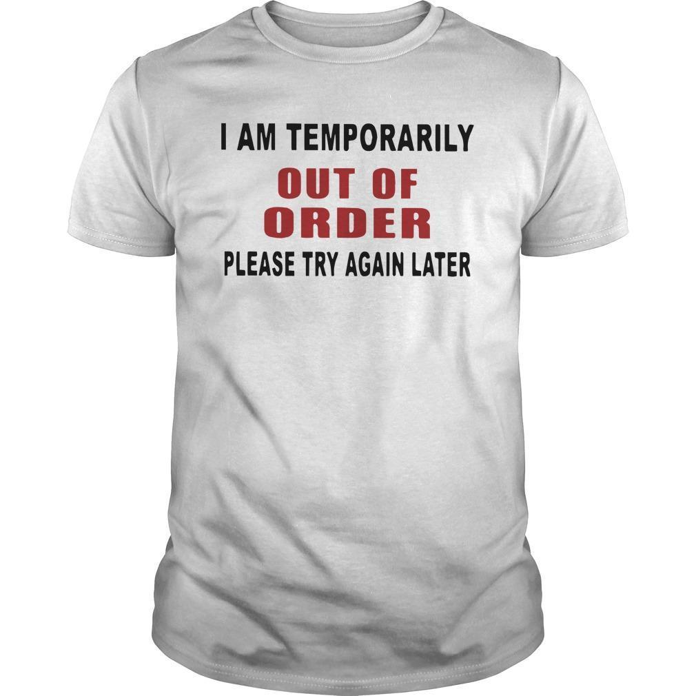 I Am Temporarily Out Of Order Please Try Again Later Longsleeve