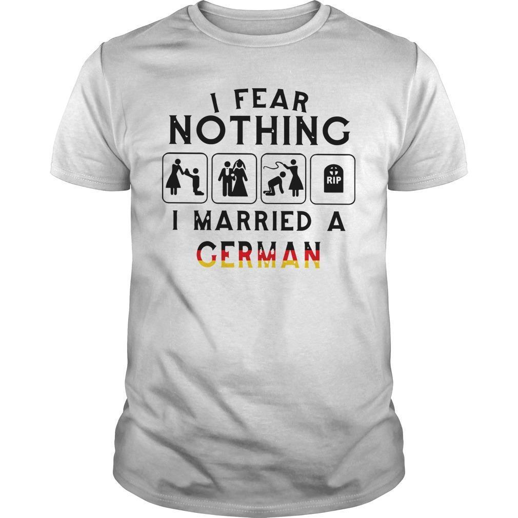 I Fear Nothing I Married A German Longsleeve