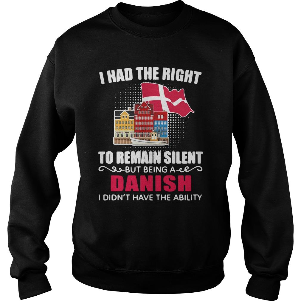 I Had The Right To Remain Silent Being A Danish I Didn't Have The Ability Sweater