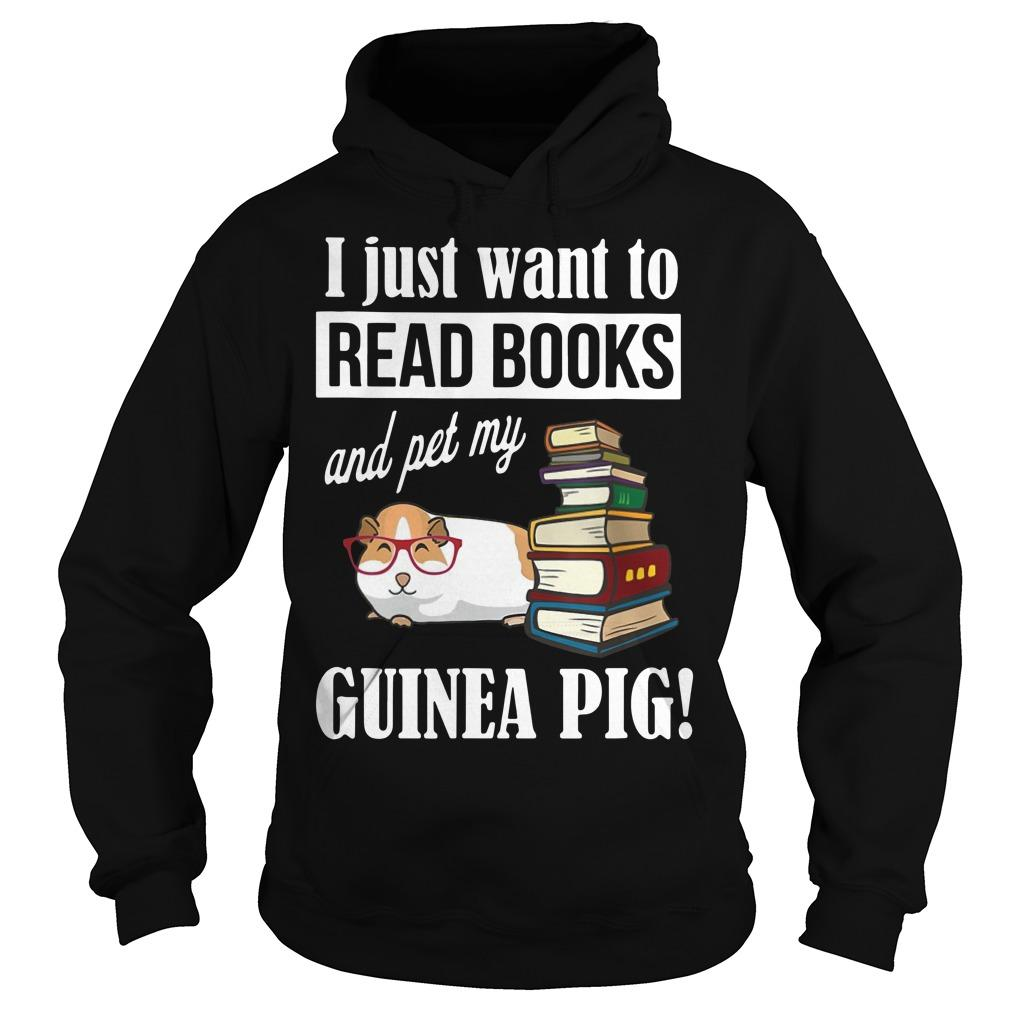 I Just Want To Read Books And Pet My Guinea Pig Hoodie