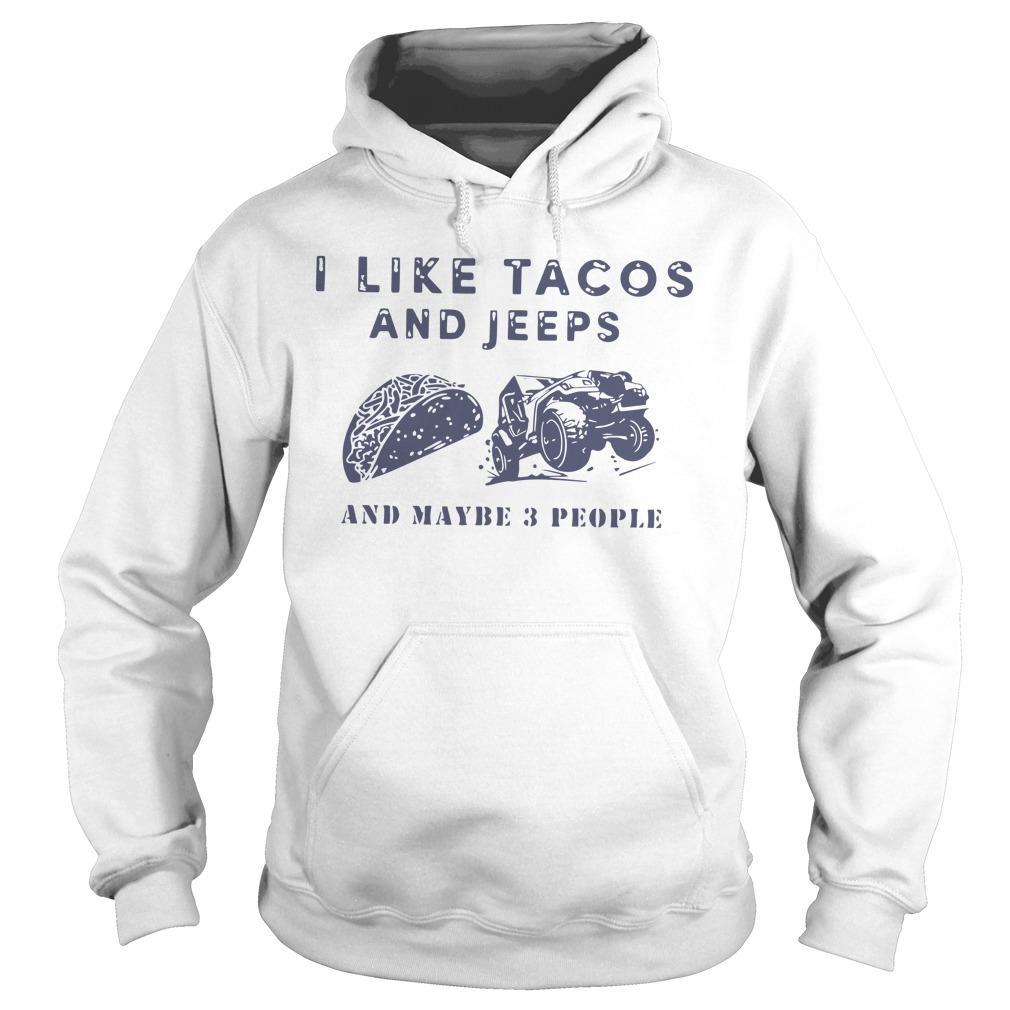 I Like Tacos And Jeeps And Maybe 3 People Hoodie