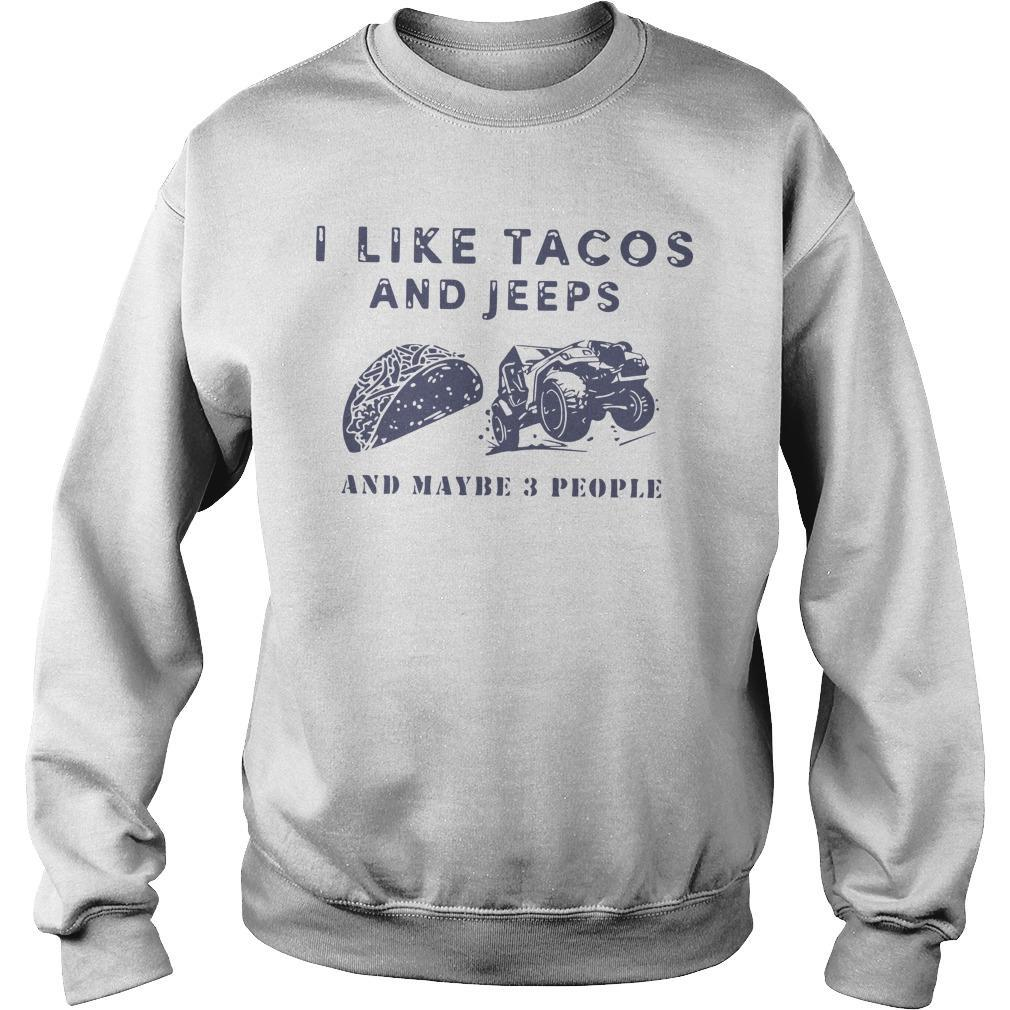 I Like Tacos And Jeeps And Maybe 3 People Sweater