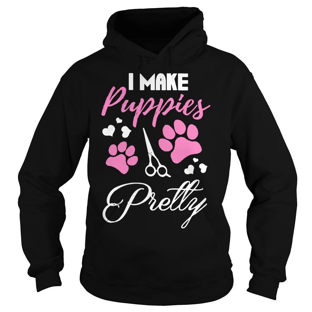 I Make Puppies Pretty Hoodie