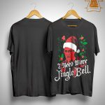 I Need More Jingle Bell Shirt