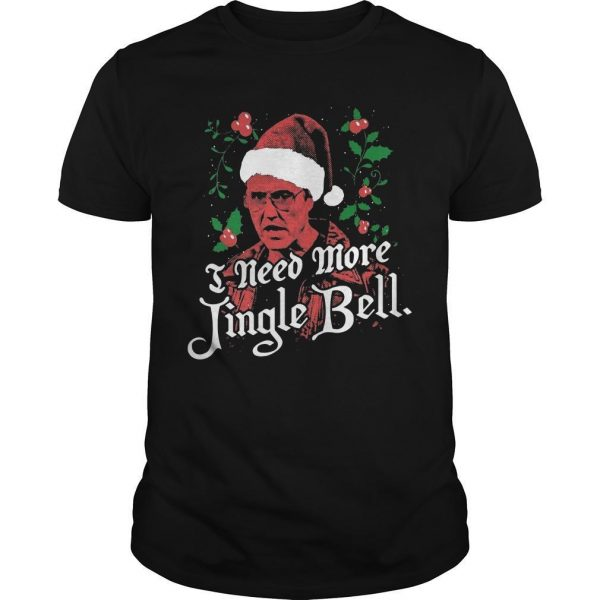 I Need More Jingle Bell Shirt