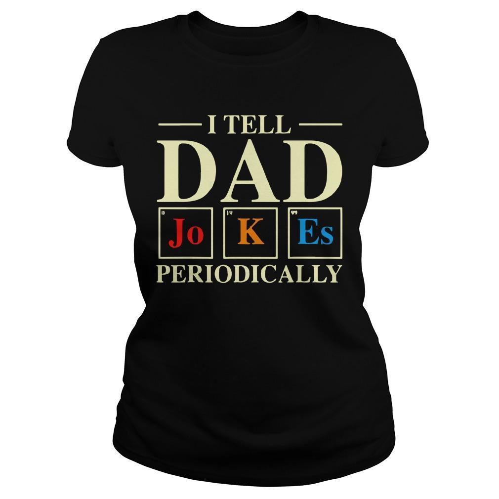 I Tell Dad Jokes Periodically Longsleeve