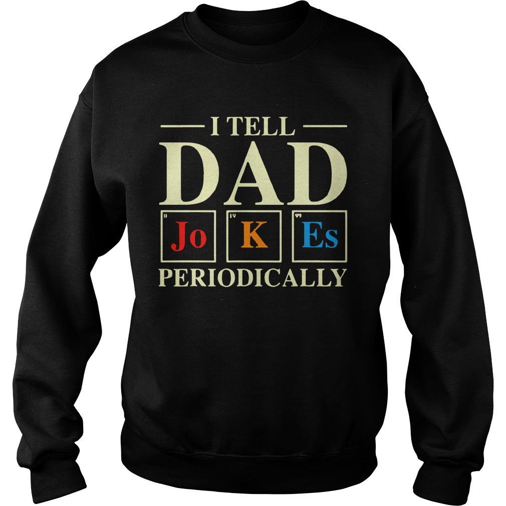 I Tell Dad Jokes Periodically Sweater