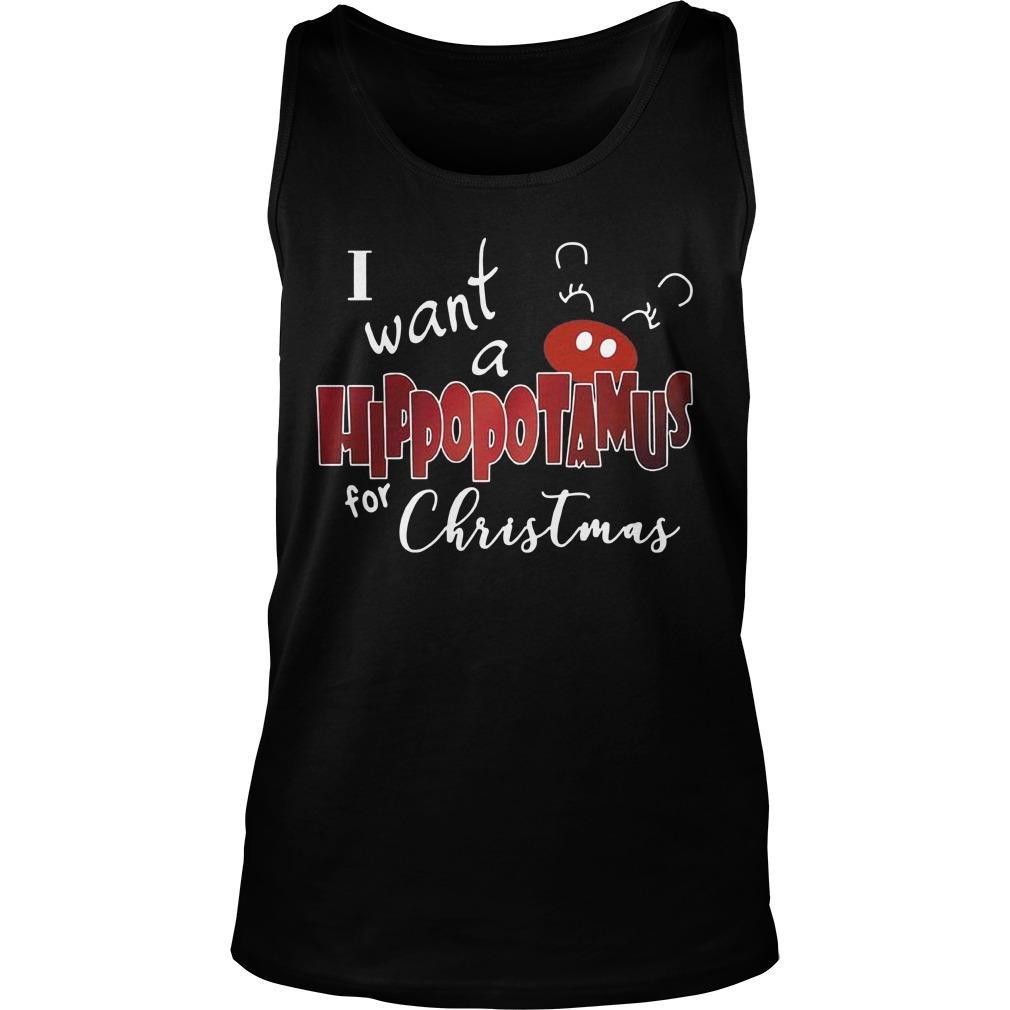 I Want A Hippopotamus For Christmas Tank Top