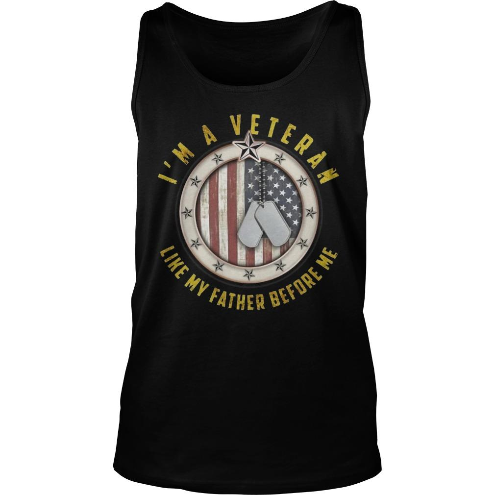 I'm A Veteran Like My Father Before Me Tank Top