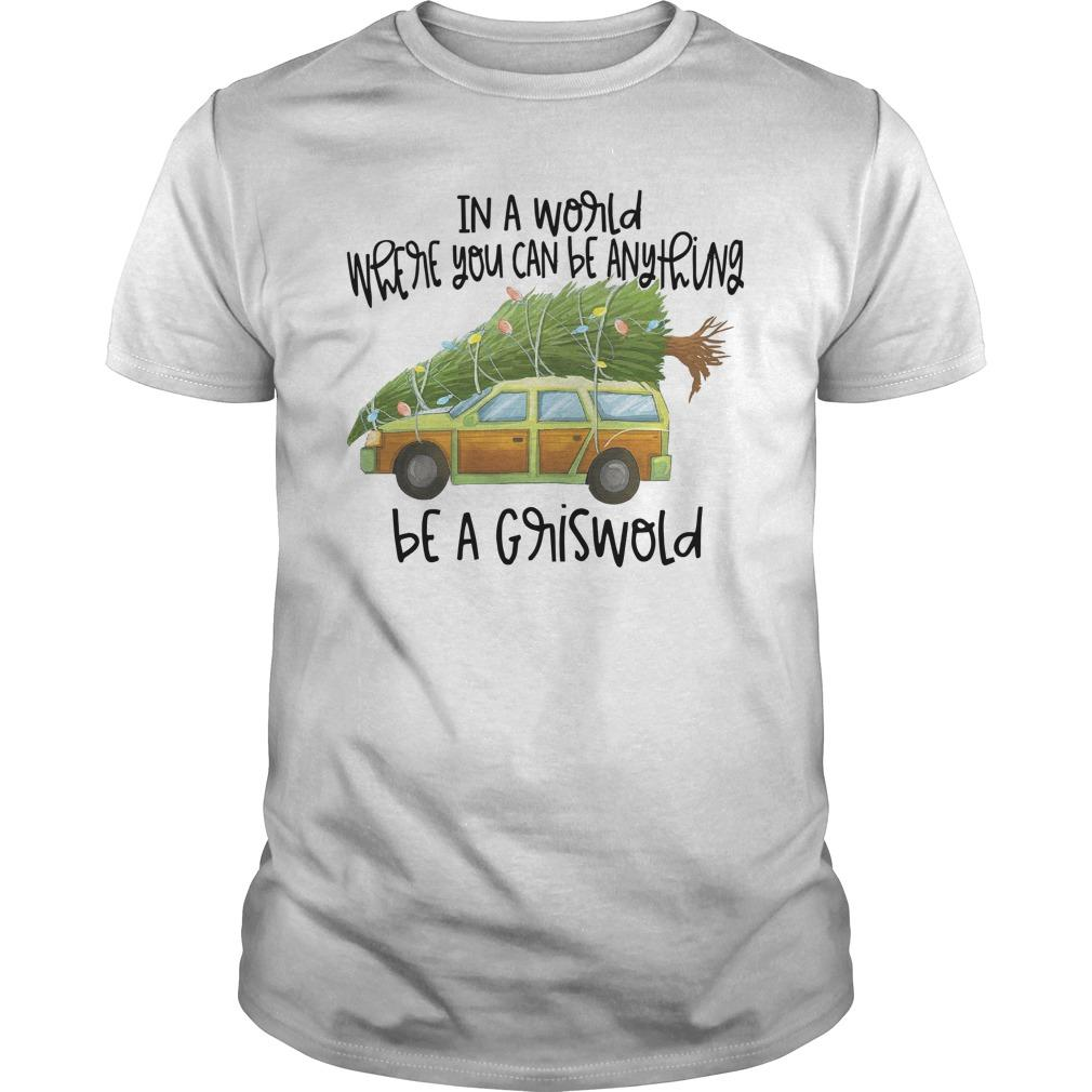 In A World Where You Can Be Anything Be A Griswold Longsleeve