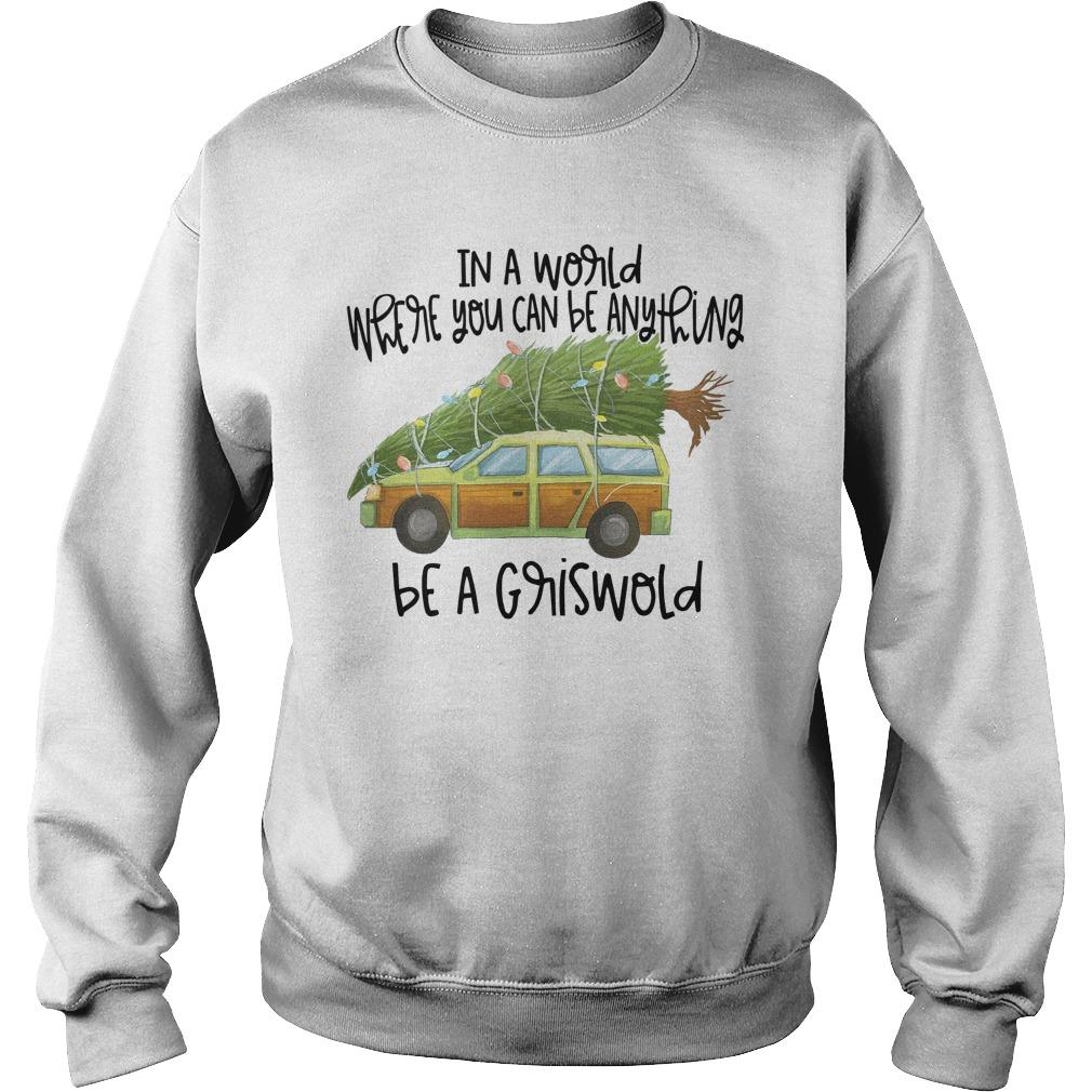 In A World Where You Can Be Anything Be A Griswold Sweater