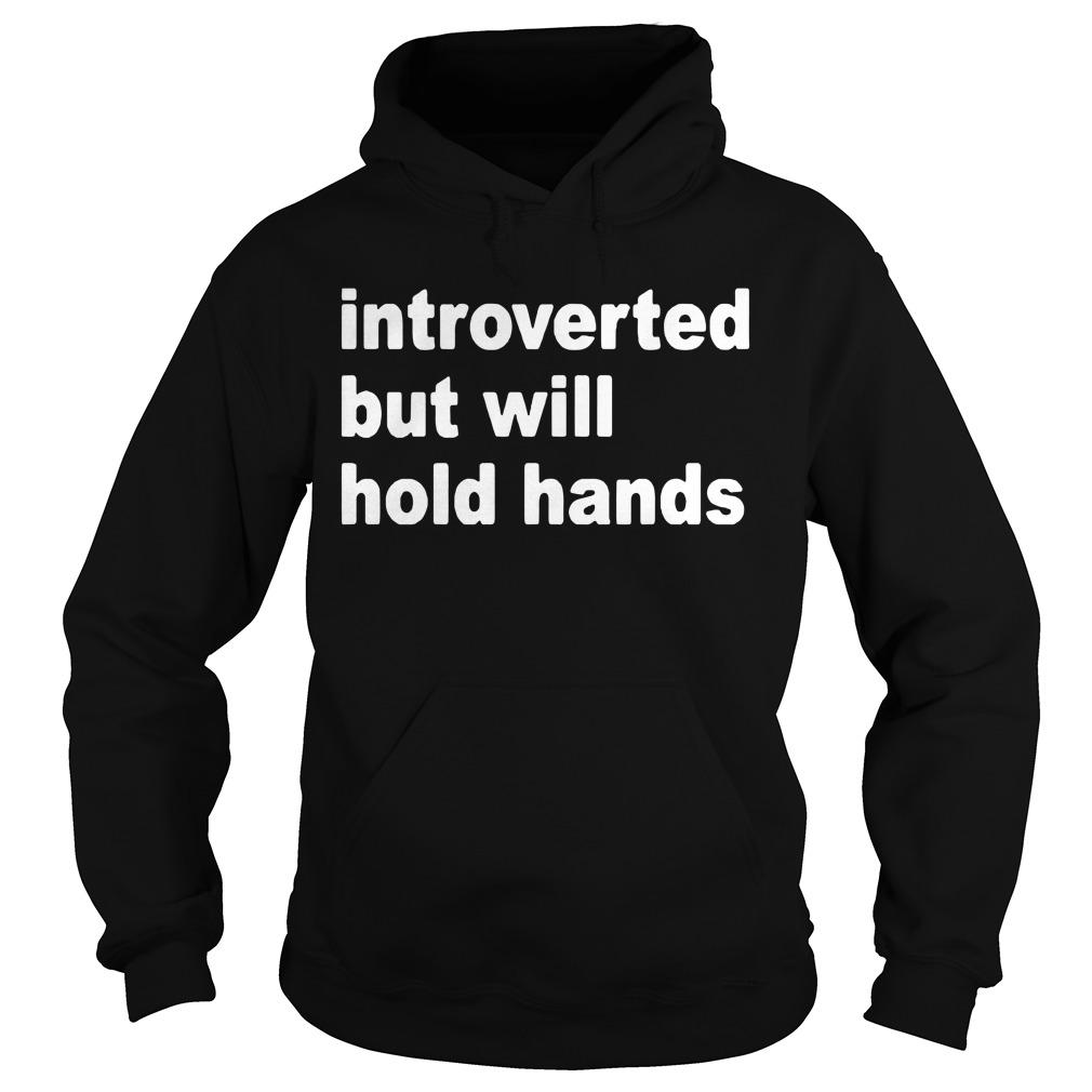 Introverted But Will Hold Hands Hoodie