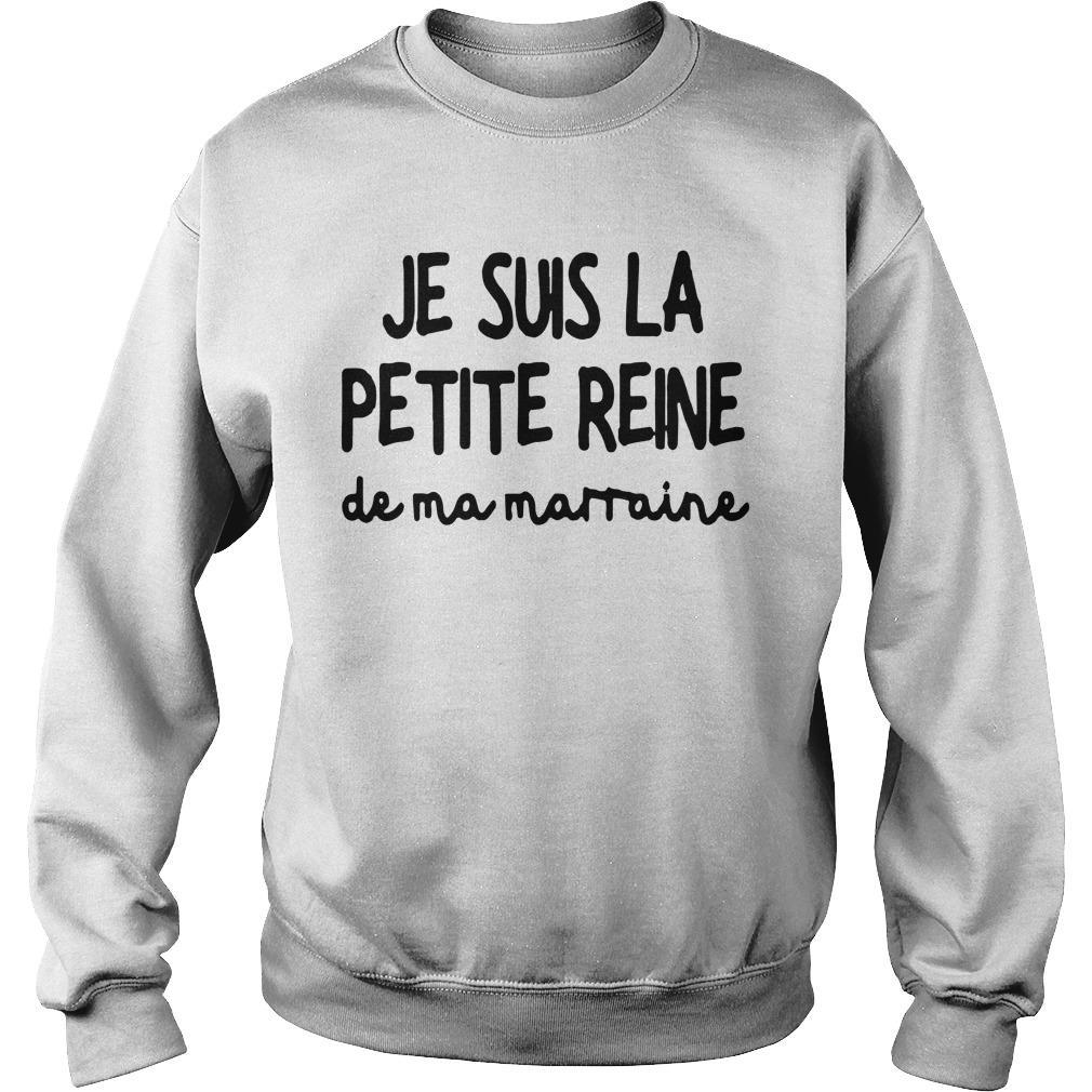 Je Suis La Petite Reine De Ma Marraine Sweater
