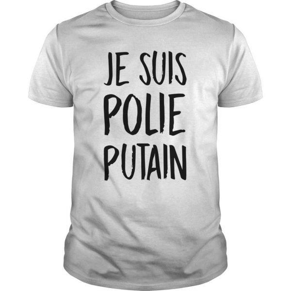 Je Suis Polie Putain Shirt