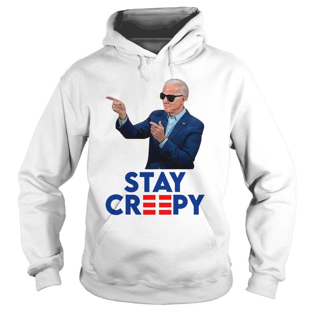 Joe Biden Stay Creepy Hoodie