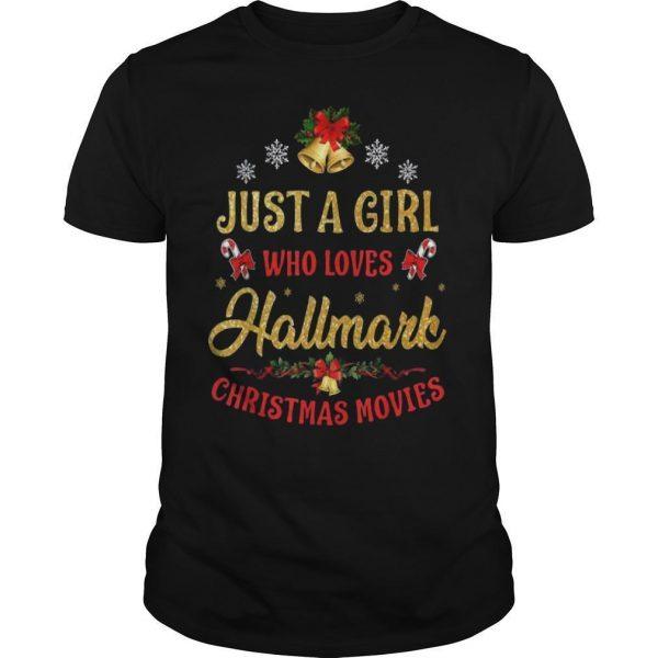 Just A Girl Who Loves Hallmark Christmas Movies Shirt