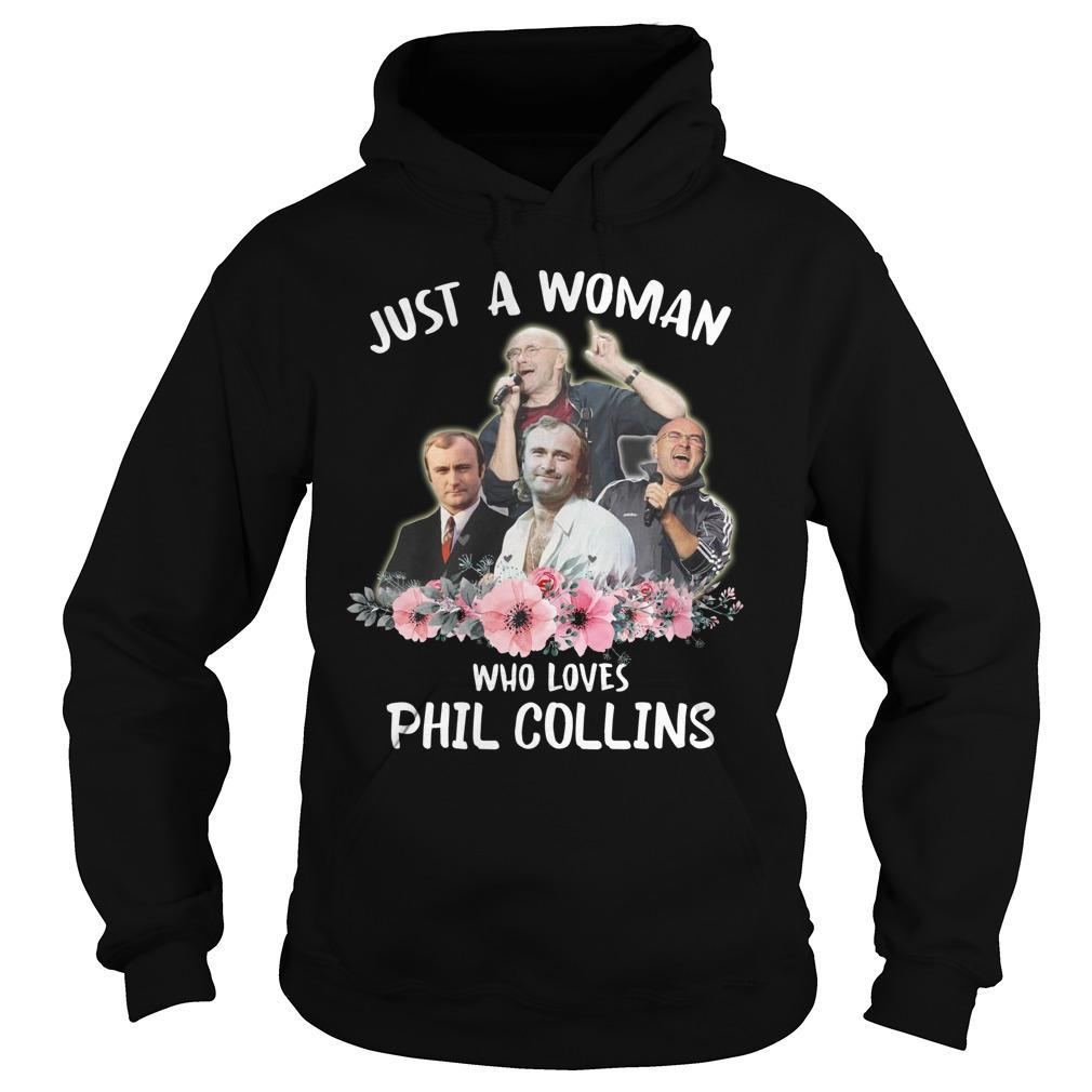 Just A Woman Who Loves Phil Collins Hoodie