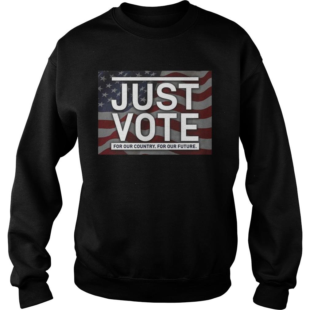 Just Vote For Our Country For Our Future Sweater