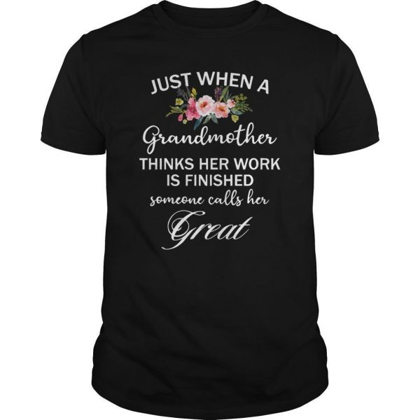 Just When A Grandmother Thinks Her Work Is Finished Shirt