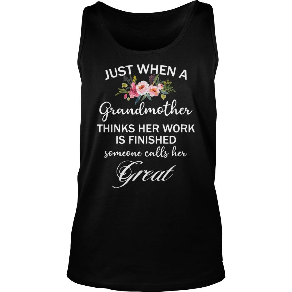 Just When A Grandmother Thinks Her Work Is Finished Tank Top