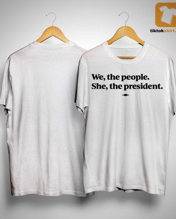 Kamala Harris We The People She The President Shirt