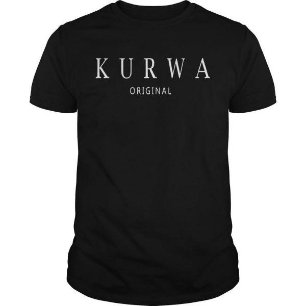 Kurwa Original Shirt