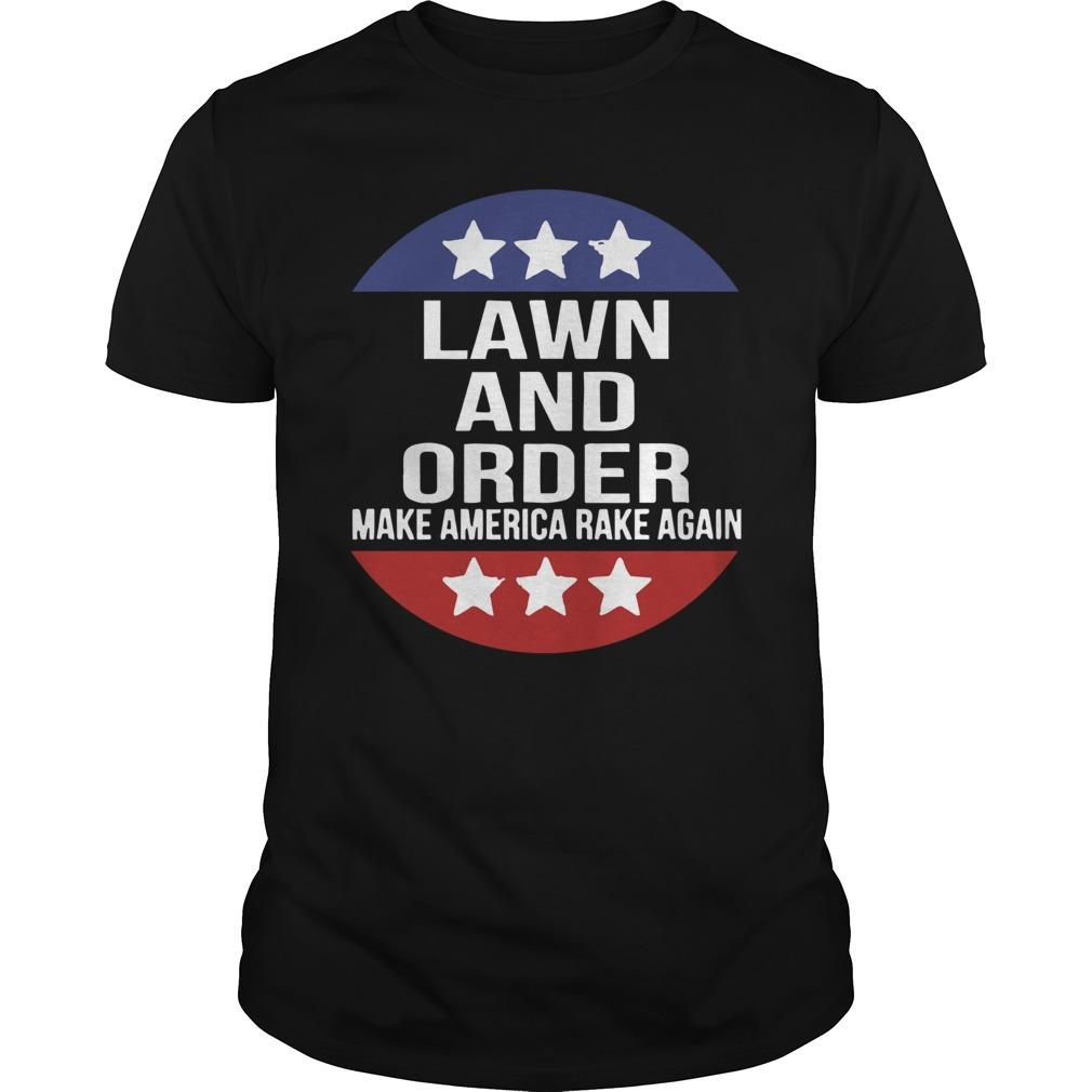 Lawn And Order Make America Rake Again T Longsleeve